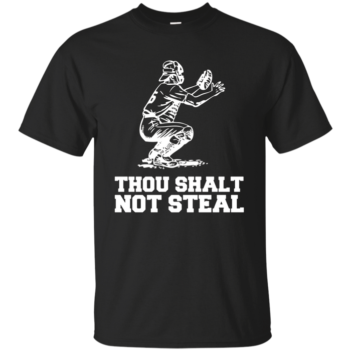 Thou Shalt Not Steal Baseball Catcher Joke T-Shirt