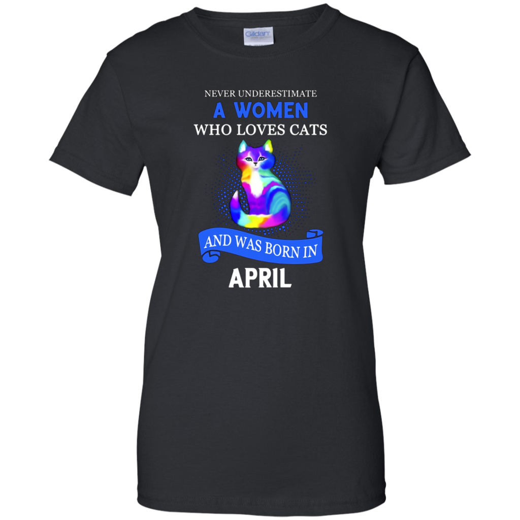 A Women Who Loves Cats And Was Born In April T-shirt