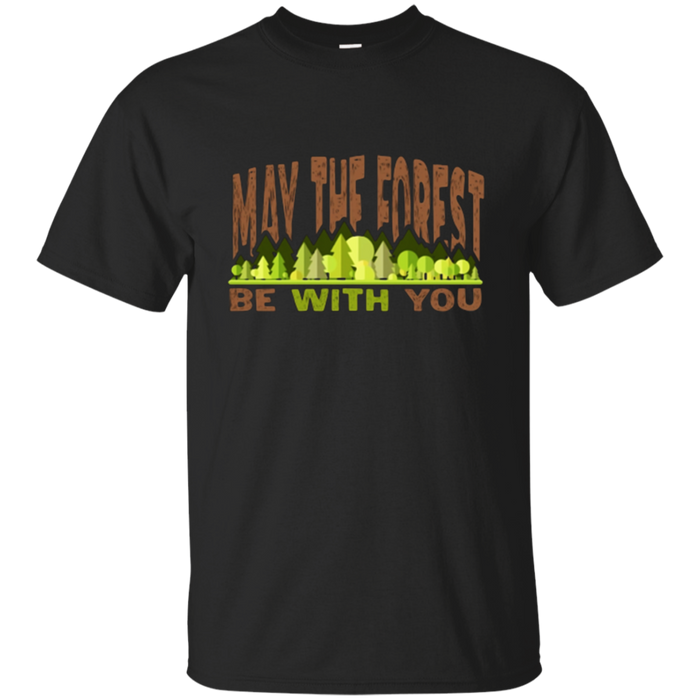 May The Forest Be With You Nature Lovers Camping T-shirt