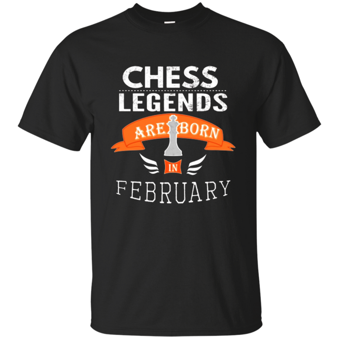 Chess Birthday Gift T-Shirt, Legends are Born in February