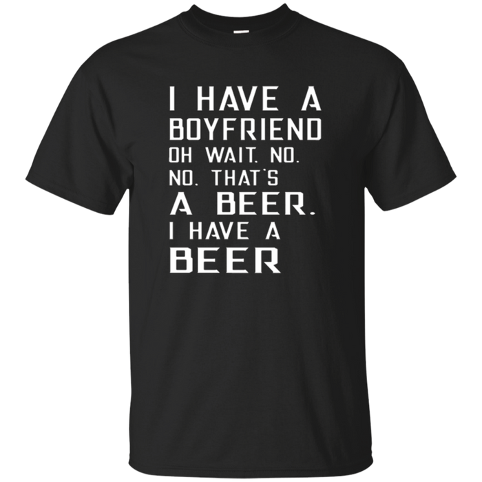 I Have A Beer Funny T shirt | Beer T shirt