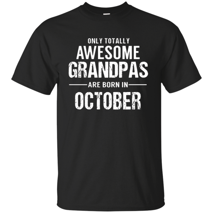 Grandpa Birthday October T Shirt Gift for Awesome Grandpas
