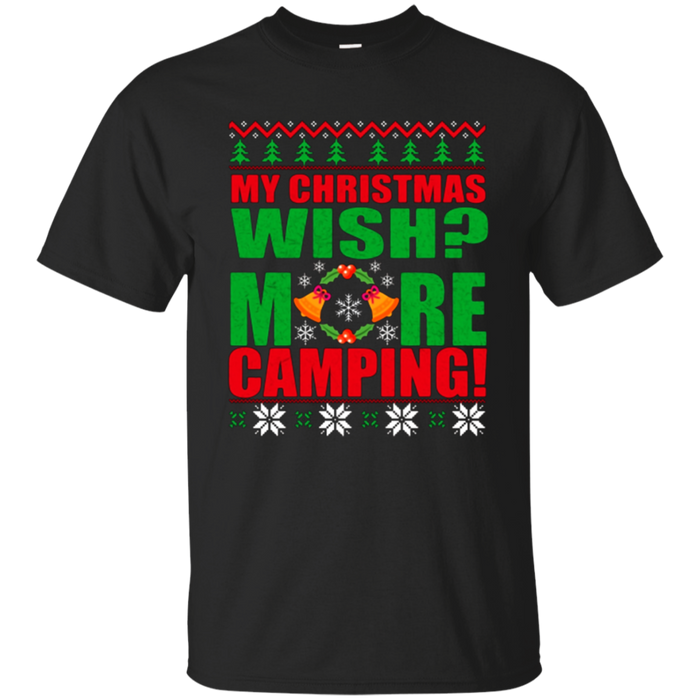 My Christmas wish is more camping t-shirt