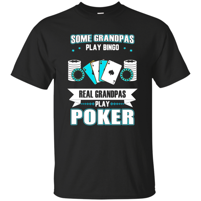 Mens Grandparents Day - Real Grandpas Play Poker T Shirt