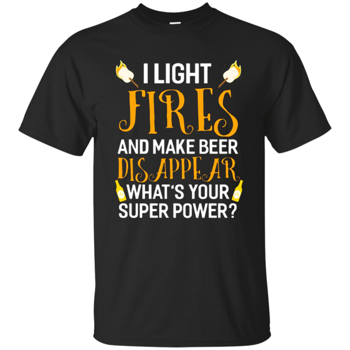Camping T Shirt I Light Fires And Make Beer Disappear Humor