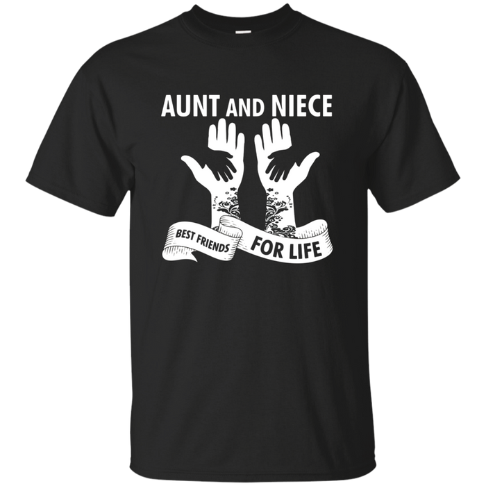 AUNT AND NIECE BEST FRIENDS FOR LIFE T SHIRT