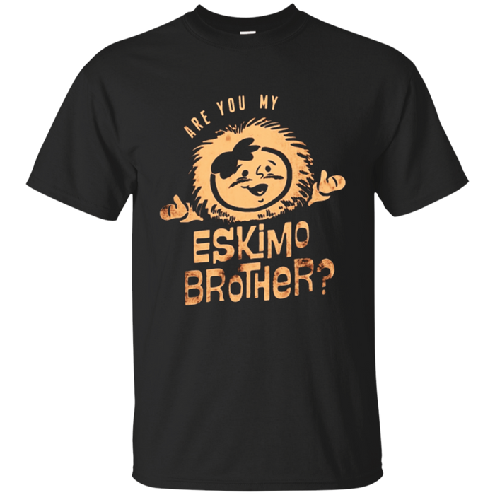 Are you my Eskimo Brother? Tshirt