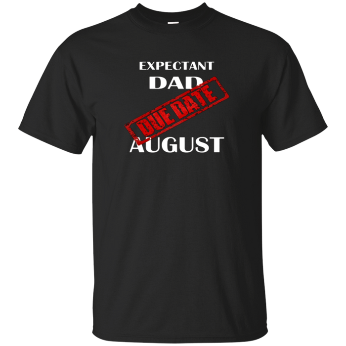Expectant Dad Gift T Shirt Idea Father To Be August Month