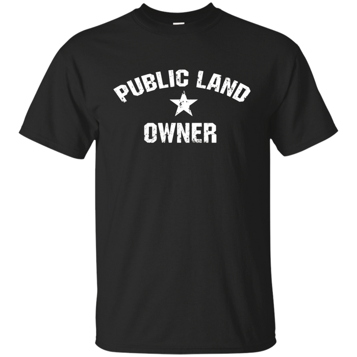 Public Land Owner T-Shirt for Hiking, Camping, Hunting Shirt