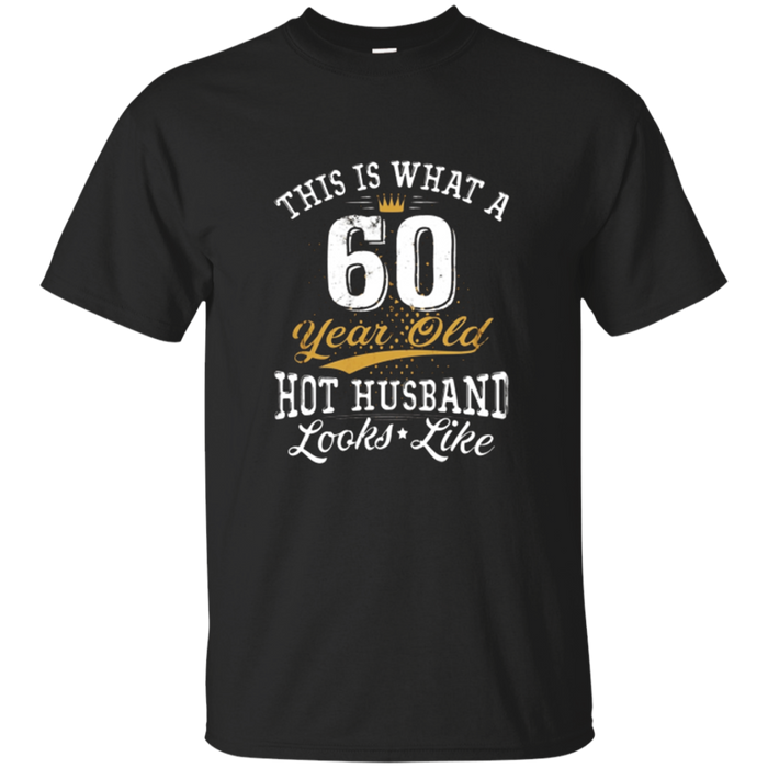 Funny Husband Meaning 60th Birthday T-Shirt 60 Years Old