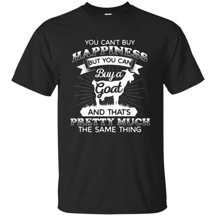 You can't buy Happiness but a Goat - Goats Lover Shirt