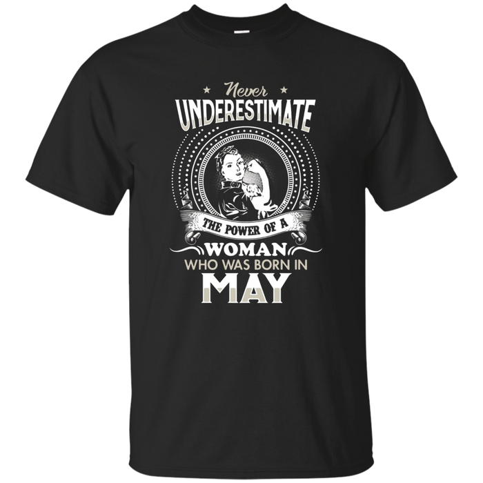 The power of a woman who was born in May T-shirt