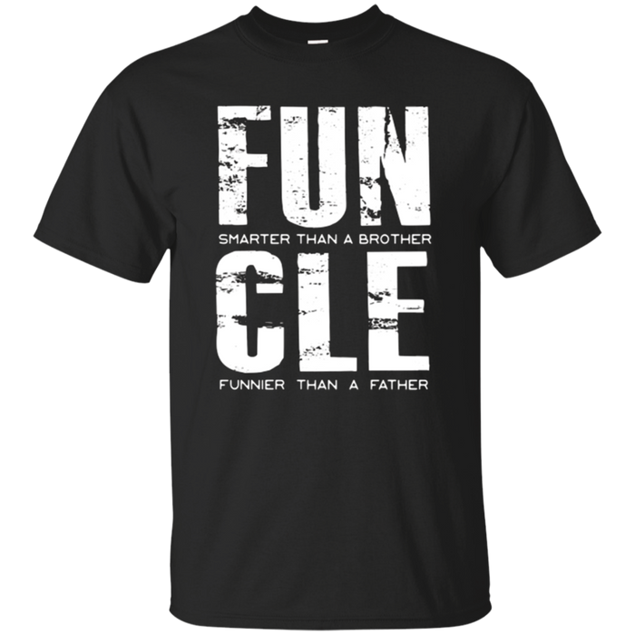FUNCLE Smarter than a Brother, Funnier than a Father Tshirt