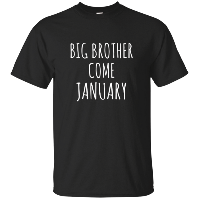 Big Brother Come January tshirt