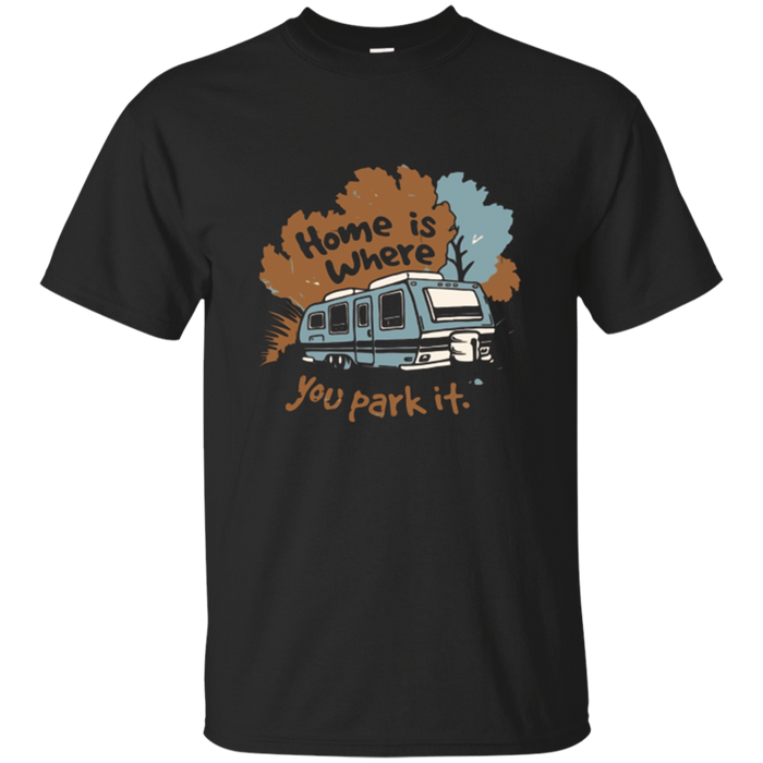"Funny Camping RV T-shirt ""Home is where you park it"""