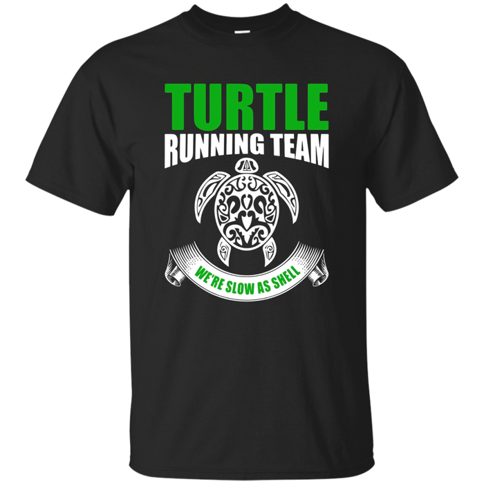 Turtle Running Team We're Slow As Shell Pun Funny T-Shirts
