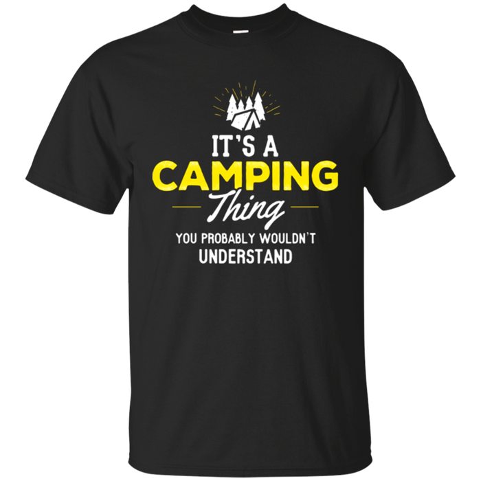 Camping T-Shirt Gift - You Wouldn't Understand!