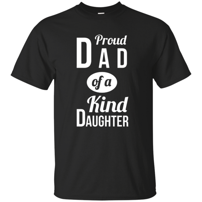 Proud Dad of a Kind Daughter Parenthood Father T-Shirt