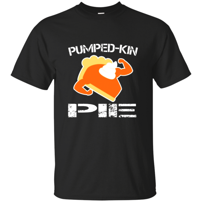 Pumped-Kin Pie | Funny Fitness Thanksgiving T-Shirt