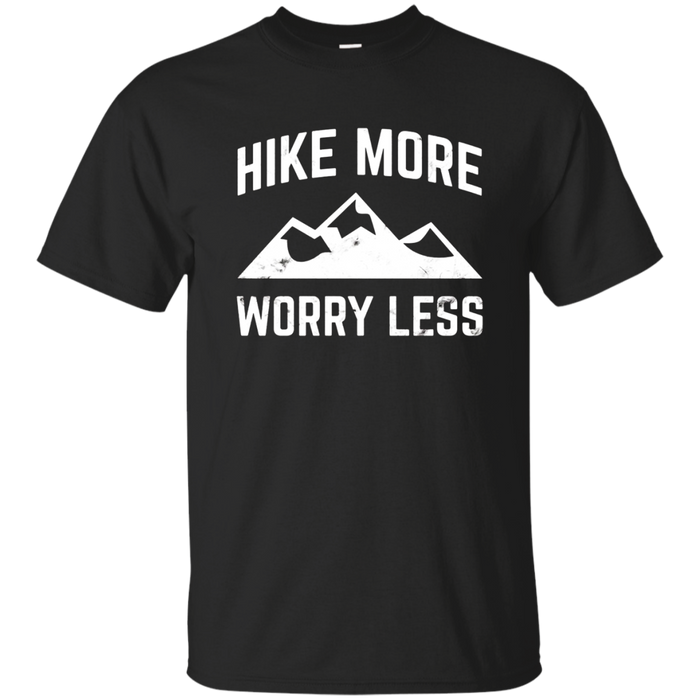 Hike More Worry Less T-Shirt for Hikers Hiking