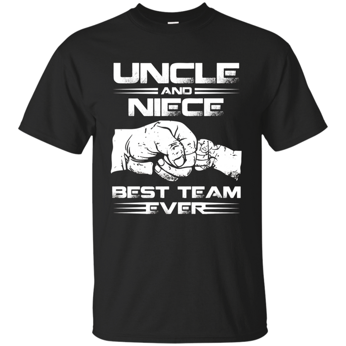 UNCLE AND NIECE BEST TEAM EVER T-SHIRT