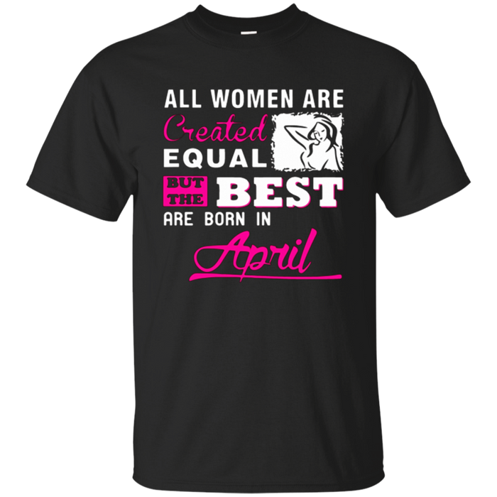 I'm an April woman Shirt