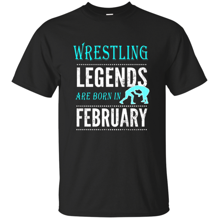 Best Wrestling Gift T-Shirt, Legends are Born in February