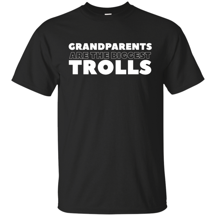 Grandparents Are The Biggest Trolls T-Shirt