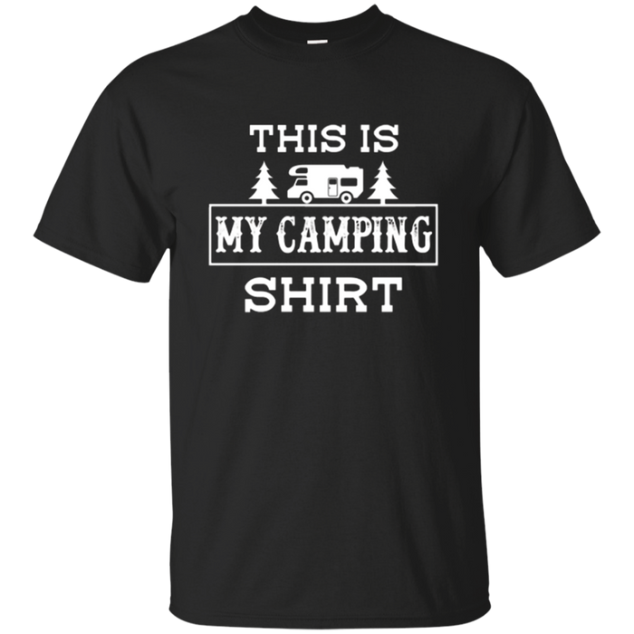 Camping T-Shirt This Is My Camping Shirt Funny Camper Gift