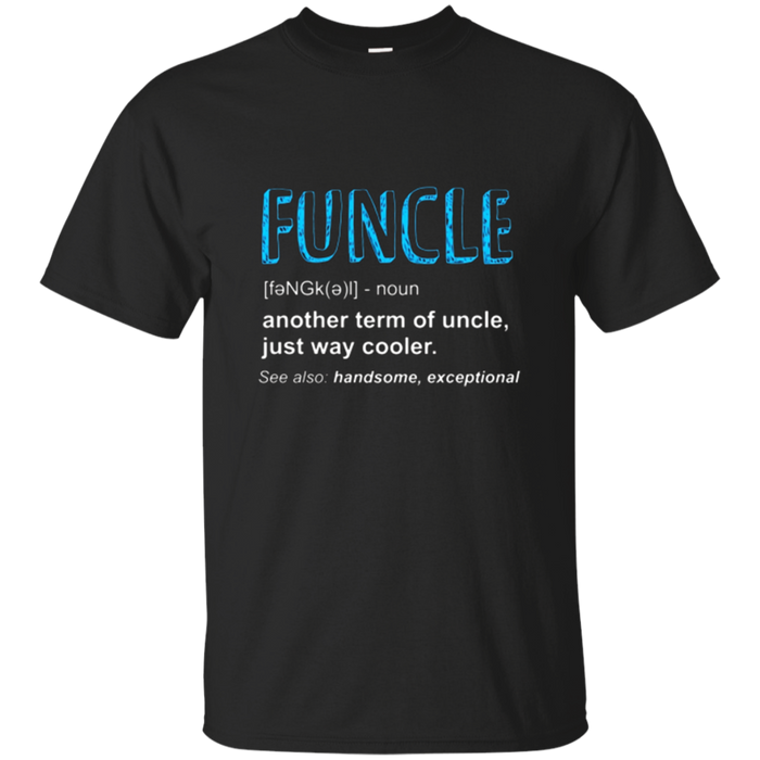 Funcle T-shirt like a dad only cooler - Mens Gift Fun Uncle