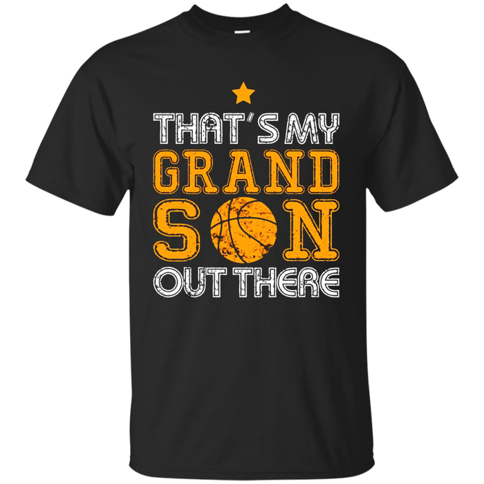 That's My Grandson Out There Tshirt Basketball Grandparents