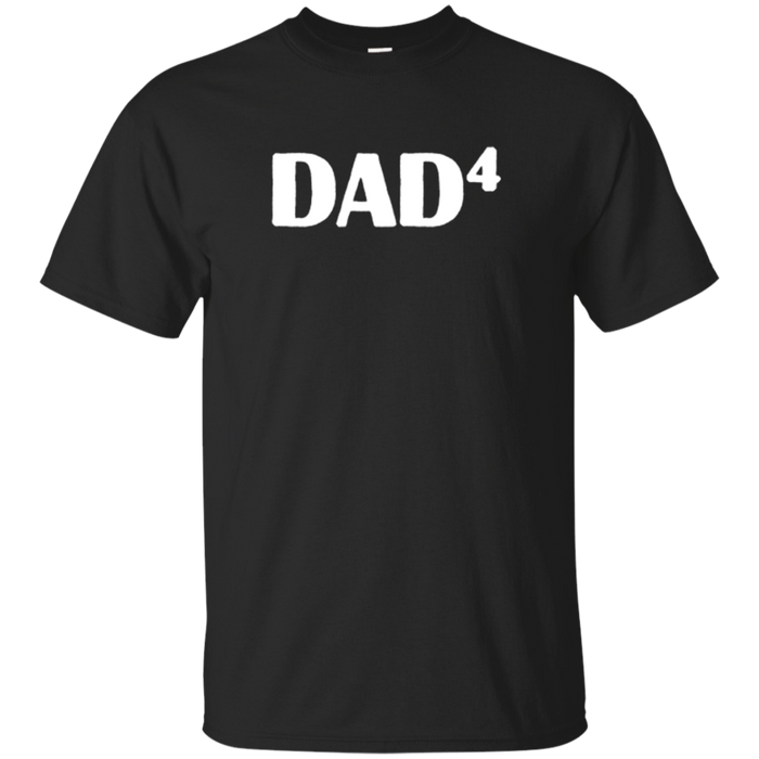 Men's Dad4 T-Shirts for Father of Four Kids