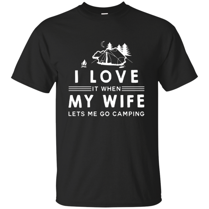 I LOVE IT WHEN MY WIFE LETS ME GO CAMPING T SHIRT MERRY XMAS