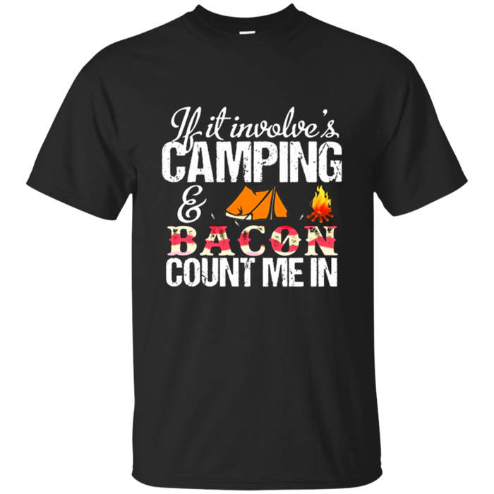 If It Involves Bacon Count Me In Funny Camping Tshirt