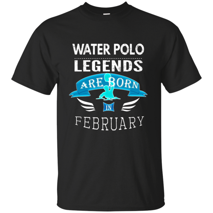 Boys Mens Water Polo Legends are Born February Gift T-Shirt