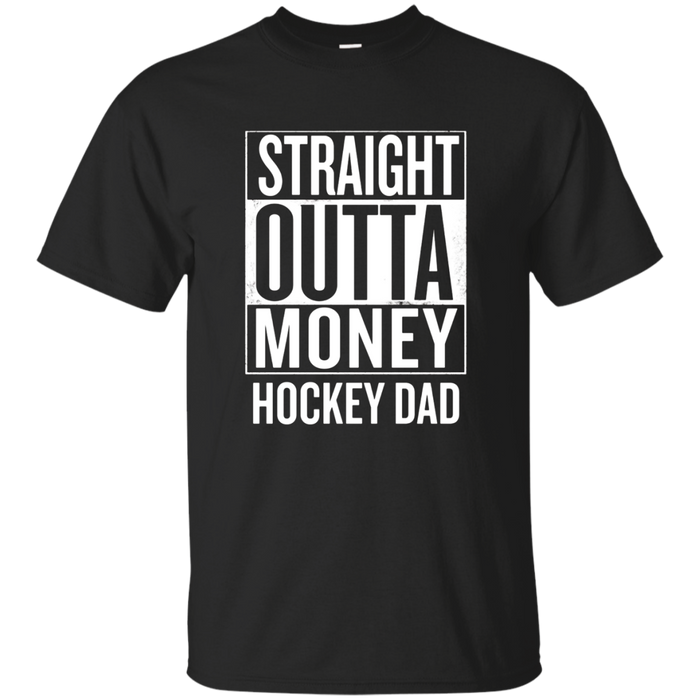 Straight Outta Money Hockey Dad Funny T Shirts