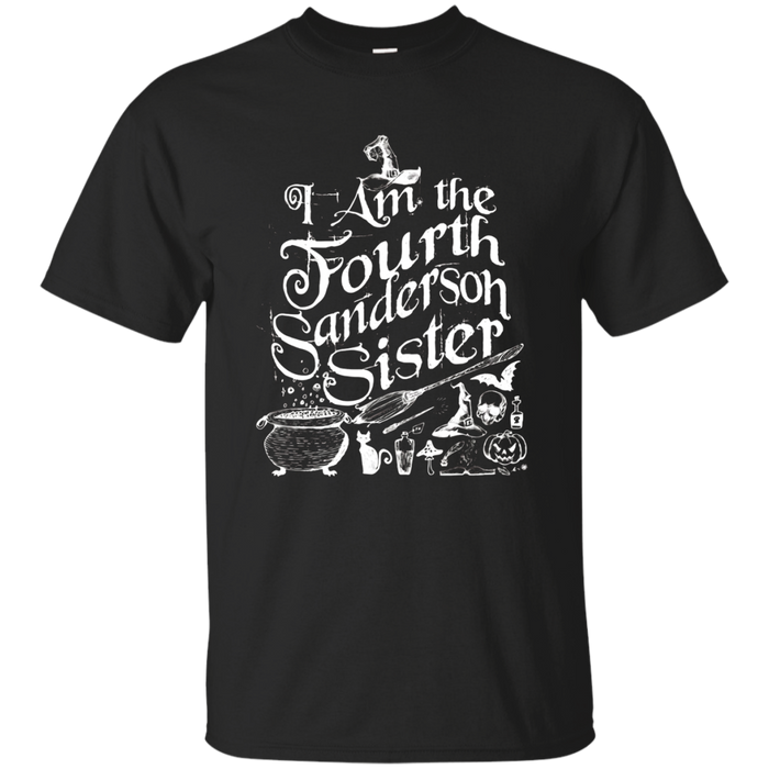 I Am the Fourth Sanderson Sister - Hocus and Pocus T-Shirt