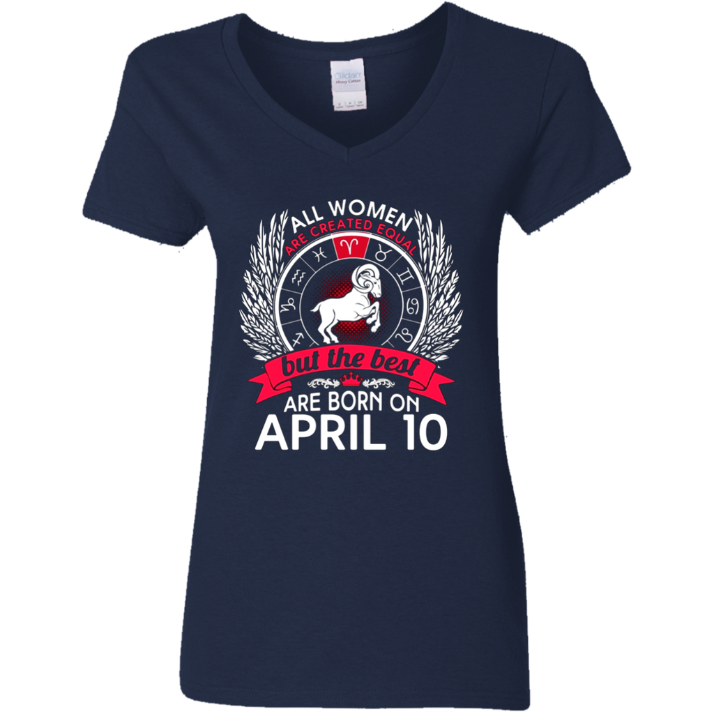 All Women Are Created Equal Born On April 10 T-shirt