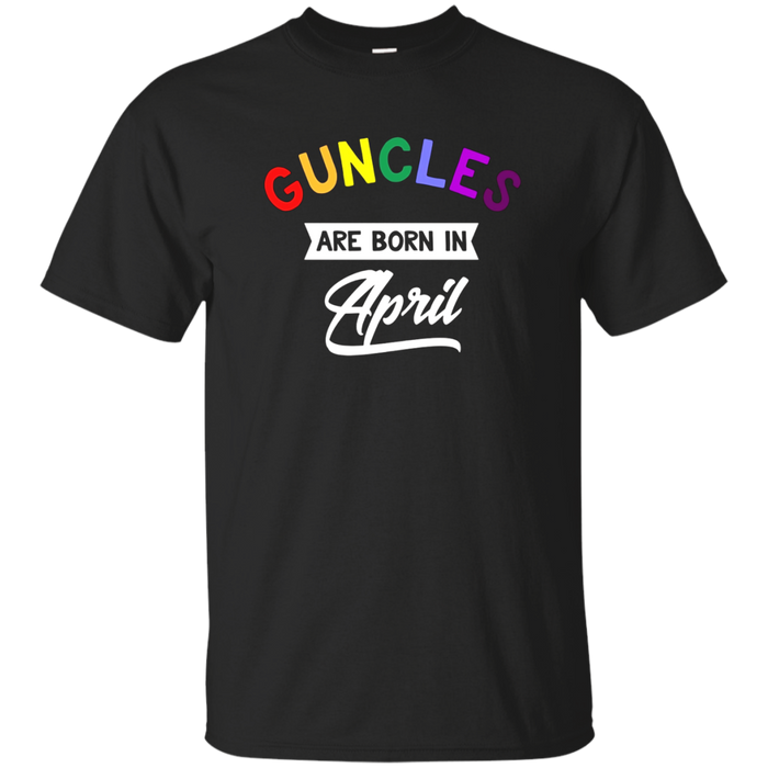 Guncles Are Born In April T-Shirt Proud Gay Uncle