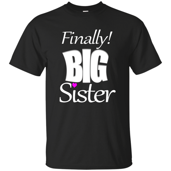Finally Big Sister Baby Announcement Reveal T-Shirt