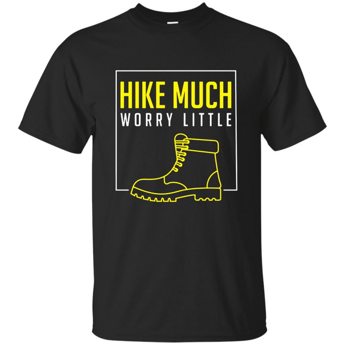 Hike Much Worry Little Outdoor Hiking Camping T Shirt