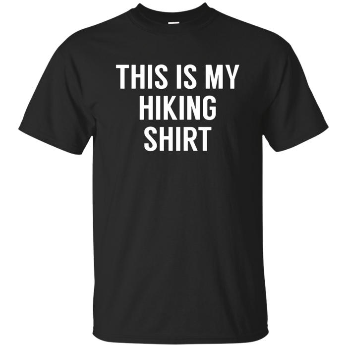 This Is My Hiking Shirt - Funny Tshirt for Hikers