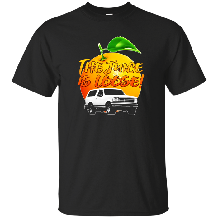 The Juice Is Loose T Shirt Men Women Boys Girls Kids