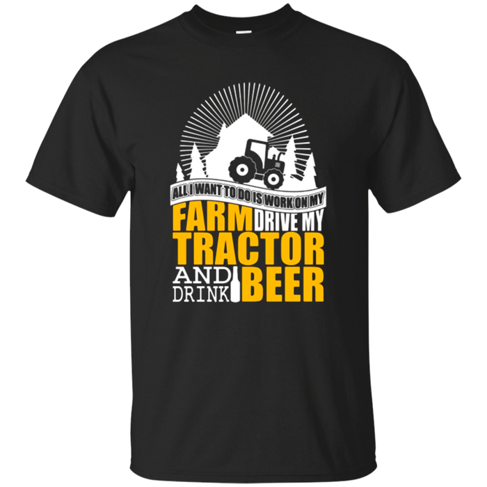 My Farm Drive My Tractor T Shirt, Drink Beer T Shirt