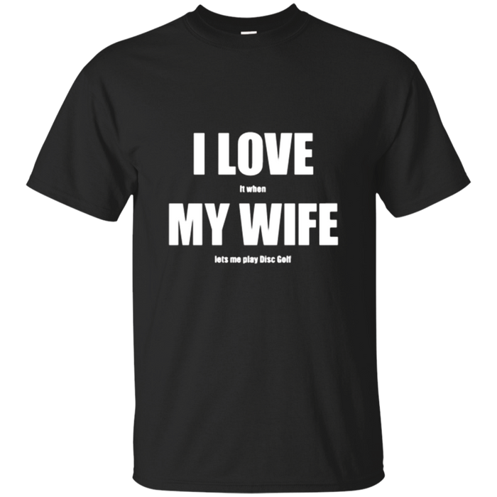 I Love My Wife - Funny Disc Golf T-shirt