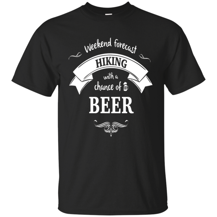 Weekend Forecast: Hiking and Beer! Tshirt