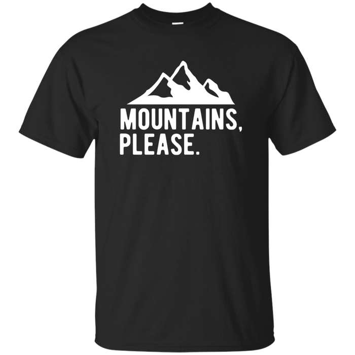 Mountains Please - Outdoor Camping and Climbing T-Shirt