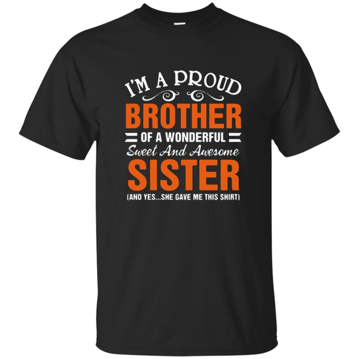 Proud Sister T Shirt - Gift For Brother From Sister