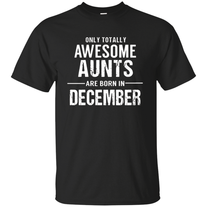 Aunt Birthday December T Shirt Gift for Awesome Aunts