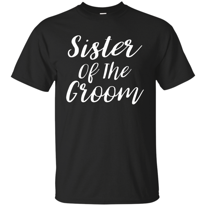 Sister Of The Groom Wedding T-shirt Bachelorette Party
